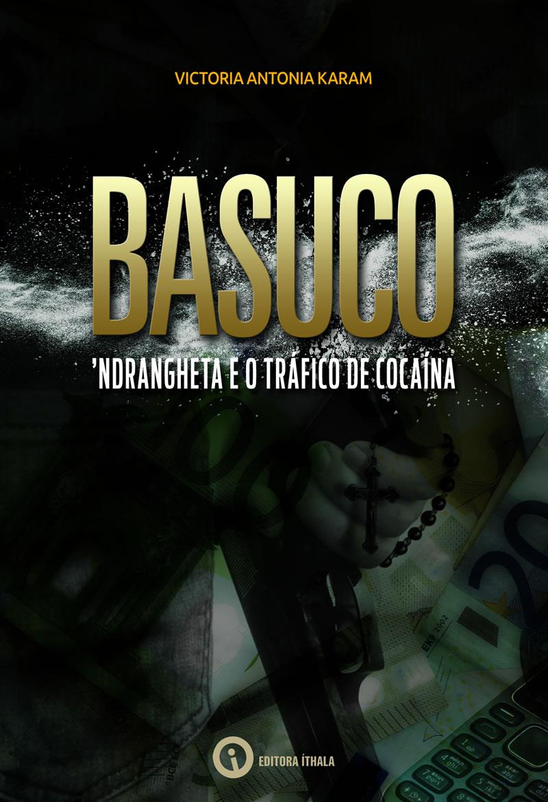 Basuco: 'Ndrangheta e o tráfico de cocaína