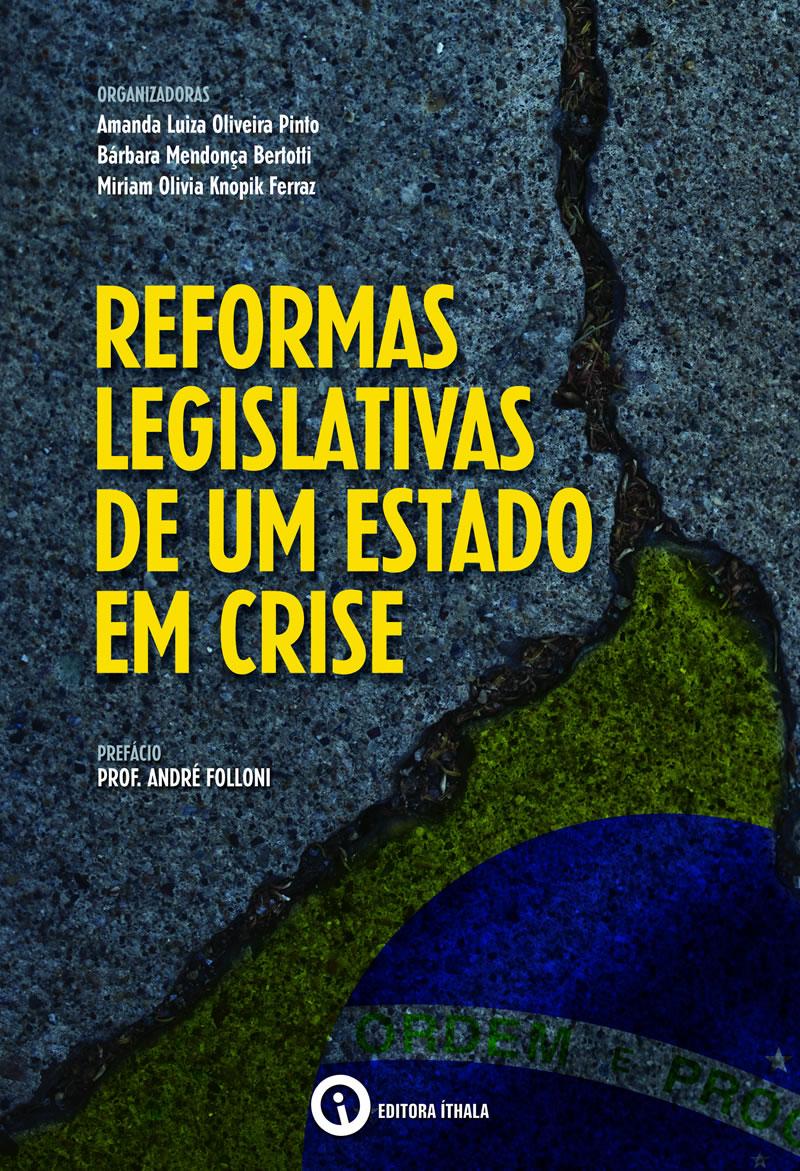 Reformas Legislativas de um Estado em Crise